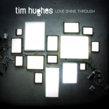 Tim-Hughes-Love-Shine-Through