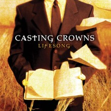 Casting_Crowns-Lifesong