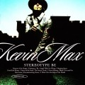 Kevin_Max-Stereotype_Be