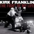 Kirk_Franklin-The_Fight_Of_My_Life