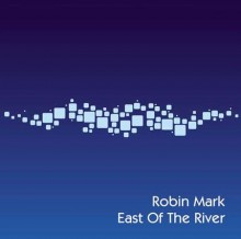 Robin_Mark-East_Of_The_River