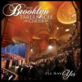 The_Brooklyn_Tabernacle_Choir-Ill_Say_Yes
