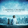 Casting_Crowns-Until_The_Whole_World_Hears