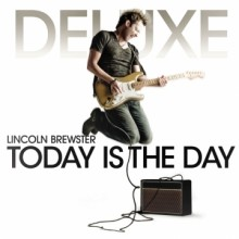 Lincoln_Brewster-Today_is_the_Day_Deluxe_Edition