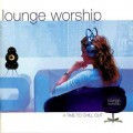 Various_Artists-Lounge_Worship_1_And_2