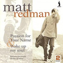 Matt_Redman-Passion_For_Your_Name_Wake_Up_My_Soul
