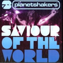 Planetshakers-Savior_of_The_World