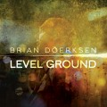 Brian_Doerksen-Level_Ground