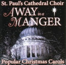 St_Pauls_Cathedral_Choir-Away_In_A_Manger