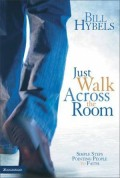 Bill_Hybels-Just_Walk_Across_The_Room