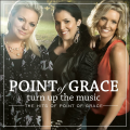 Turn-Up-the-Music-The-Hits-of-Point-of-Grace-1