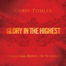 Chris-Tomlin-Glory-in-the-Highest -Christmas-Songs-of-Worship