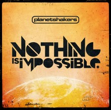 Planetshakers-Nothing_is_Impossible