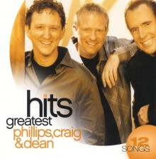 PHILLIPS, CRAIG & DEAN-Greatest Hits