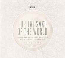 Bethel-Music-For-the-Sake-of-the-World-CD-cover
