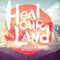 Planetshakers - Heal Our Land