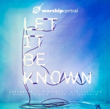 worship-central-let-it-be-known