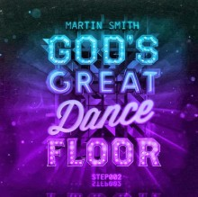 Martin Smith - Gods Great Dance Floor - Step 2 (2013)