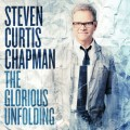 steven-curtis-chapman-the-glorious-unfolding