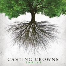 Casting_Crowns-Thrive
