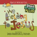 shout-praises-kids-we-belong-to-jesus