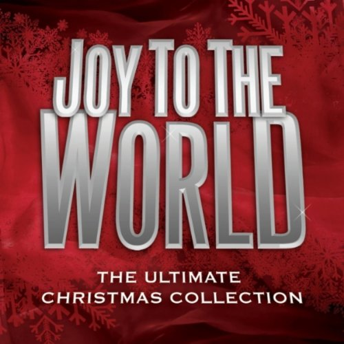 Ultimate Christmas Collection: VARIOUS ARTISTS: Joy To The World (The Ultimate Christmas